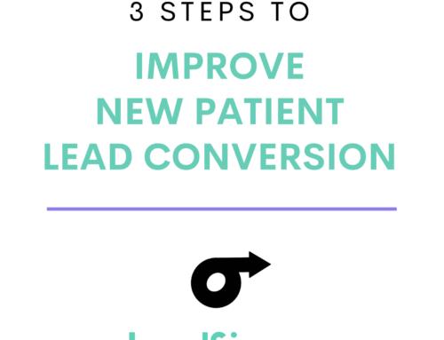 3 Steps to Improve New Patient Lead Conversion